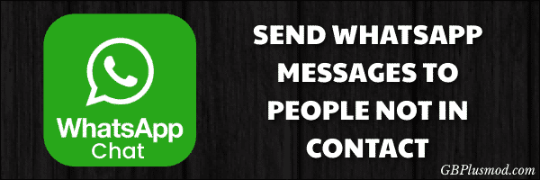 send whatsapp messages topeople not in contact
