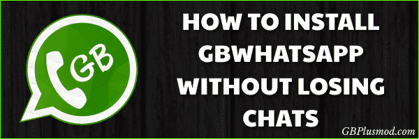 How to Install GBWhatsApp Without Losing Chats