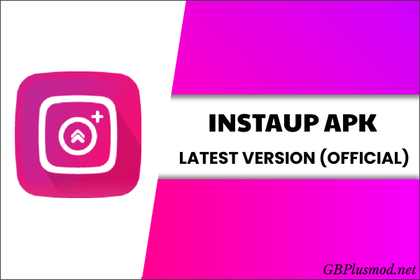 InstaUp Apk