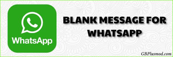 Send Blank Message For WhatsApp