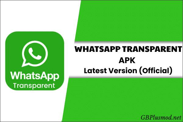 WhatsApp Transparent Apk Latest version